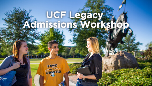 UCF Legacy Admissions Workshop
